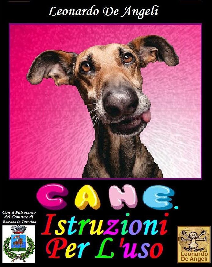 """""""Cane: istruzioni per l'uso"""", il nuovo libro di Leonardo De Angeli oggi in uscita"""